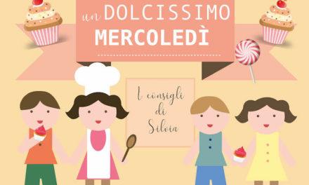 """RUBRICA """"UN DOLCISSIMO MERCOLEDÌ"""": LE RICETTE DI SILVIA PER GRANDI E PICCINI"""