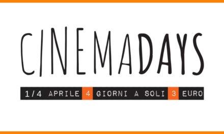 """PER TUTTI GLI APPASSIONATI DEL GRANDE SCHERMO, TORNANO I """"CINEMADAYS"""": DALL'1 AL 4 APRILE CINEMA A SOLI 3 EURO"""